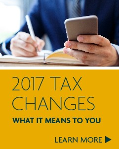 2017 Tax changes - What it means to you - Learn more
